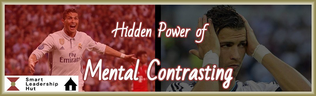 Hidden Power of Mental Contrasting