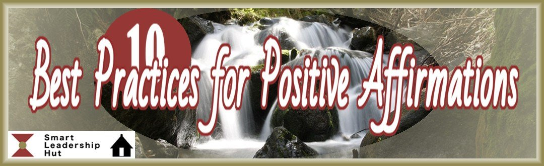 Positive Affirmations - 10 Best Practices