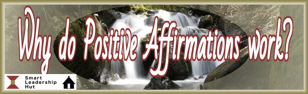 Why do Positive Affirmations work