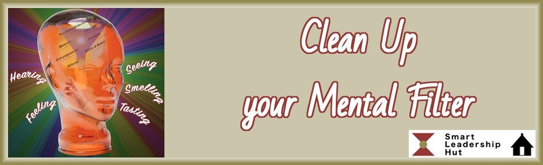 Clean your mental filter