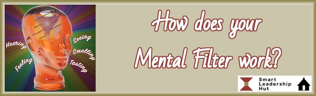 How does your mental filter work?