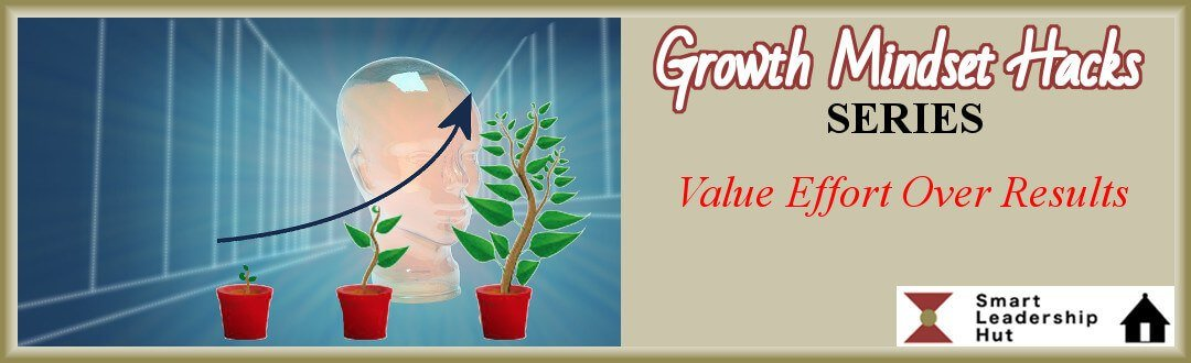 Growth Mindset Series - 01 - Value Effort over Results