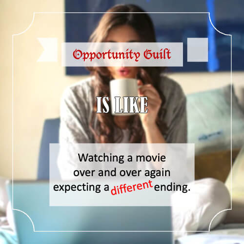 Opportunity Guilt - quote 3